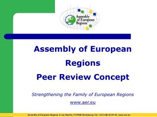 Assembly of European  Regions  Peer Review Concept Strengthening the Family of European Regions