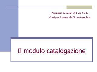 Il modulo catalogazione