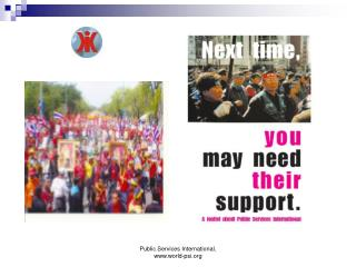 PSI is founded on the principle of solidarity between public sector workers throughout the world