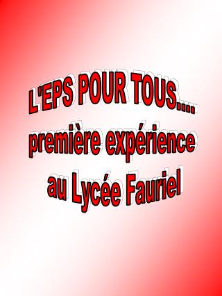 L'EPS POUR TOUS.... première expérience  au Lycée Fauriel