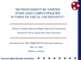 """""""RETRENCHMENT RE-VISITED:  STATE AND CAMPUS POLICIES IN TIMES OF FISCAL UNCERTAINTY"""""""