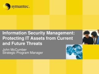 Information Security Management: Protecting IT Assets from Current and Future Threats