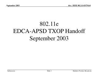 802.11e  EDCA-APSD TXOP Handoff  September 2003