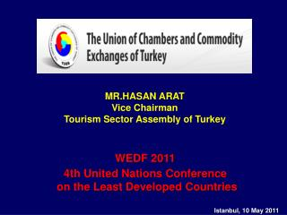 MR.HASAN ARAT  Vice Chairman Tourism Sector Assembly of Turkey