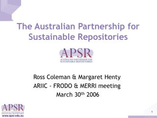 The Australian Partnership for Sustainable Repositories
