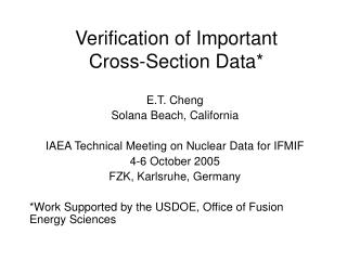 Verification of Important Cross-Section Data*