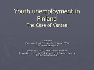 Youth unemployment  in Finland  The Case of Vantaa