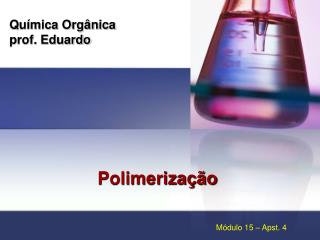 Química Orgânica prof. Eduardo