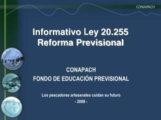 Informativo  L ey 20.255 Reforma Previsional