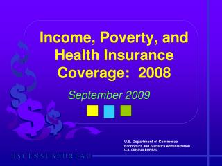 Income, Poverty, and Health Insurance Coverage:  2008