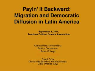 Payin ' it Backward:   Migration and Democratic Diffusion in Latin America