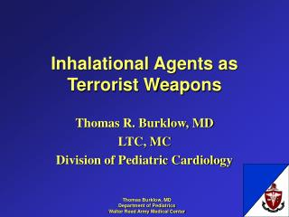 Inhalational Agents as  Terrorist Weapons