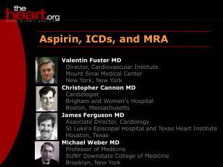 Aspirin, ICDs, and MRA