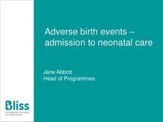 Adverse birth events – admission to neonatal care