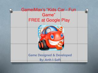 "GameiMax's ""Kids Car - Fun Game"" FREE at Google Play"
