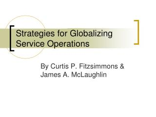 Strategies for Globalizing Service Operations