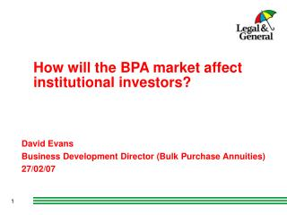 How will the BPA market affect institutional investors