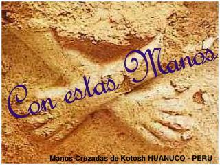 Manos Cruzadas de Kotosh HUANUCO - PERU