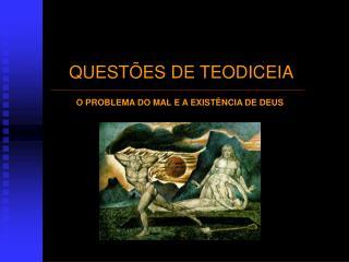 QUEST�ES DE TEODICEIA