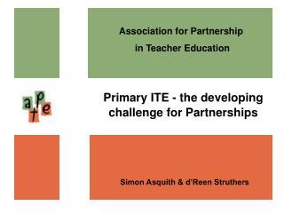 Association for Partnership  in Teacher Education
