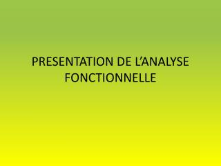 PRESENTATION DE L'ANALYSE  FONCTIONNELLE