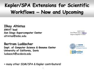 Kepler/SPA Extensions for Scientific Workflows  �  Now and Upcoming