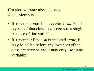 Chapter 14: more about classes Static Members