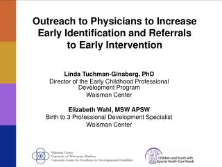 Outreach to Physicians to Increase Early Identification and Referrals  to Early Intervention