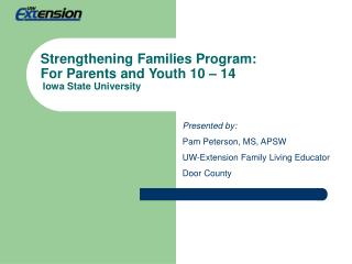 Strengthening Families Program:  For Parents and Youth 10 – 14 Iowa State University