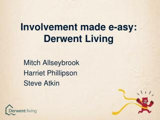 Involvement made e-asy: Derwent Living