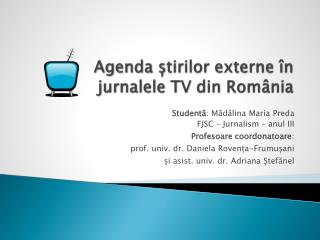 Agenda știrilor externe în jurnalele TV din România