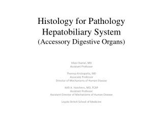 Histology for Pathology Hepatobiliary  System (Accessory Digestive Organs)