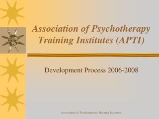 Association of Psychotherapy Training Institutes (APTI)