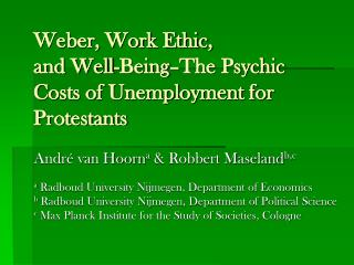 Weber, Work Ethic, and Well-Being–The Psychic Costs of Unemployment for Protestants