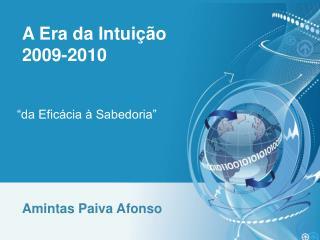 A Era da Intuição 2009-2010