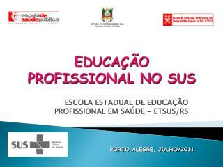 EDUCAÇÃO PROFISSIONAL NO SUS