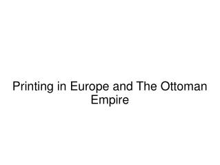 Printing in Europe and The Ottoman Empire