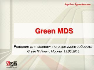 Green MDS