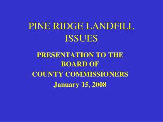 PINE RIDGE LANDFILL ISSUES
