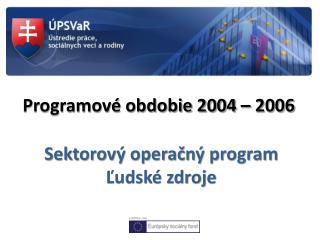 Programové obdobie 2004 – 2006