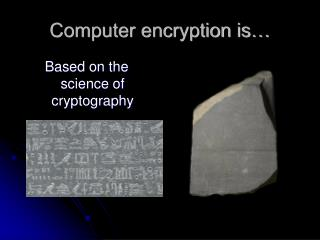 Computer encryption is�