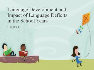 Language Development and Impact of Language Deficits in the School Years