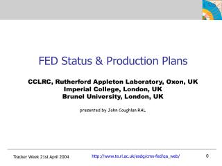 FED Status & Production Plans