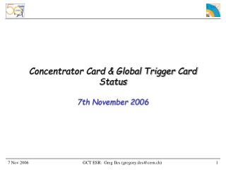 Concentrator Card & Global Trigger Card Status