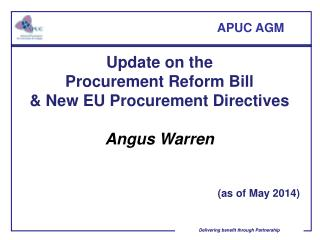 Update on the Procurement Reform Bill & New EU Procurement Directives  Angus Warren