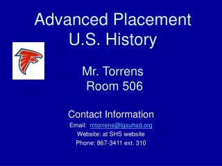 Advanced Placement U.S. History Mr. Torrens  Room 506