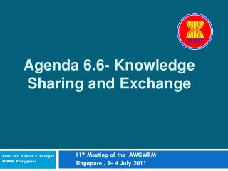Agenda 6.6- Knowledge Sharing and Exchange