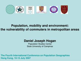 The Fourth International Conference on Population Geographies        Hong Kong, 10-13 July 2007