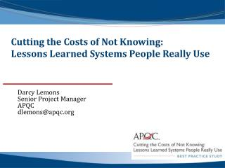 Cutting the Costs of Not Knowing: Lessons Learned Systems People Really Use