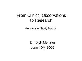 From Clinical Observations  to Research Hierarchy of Study Designs